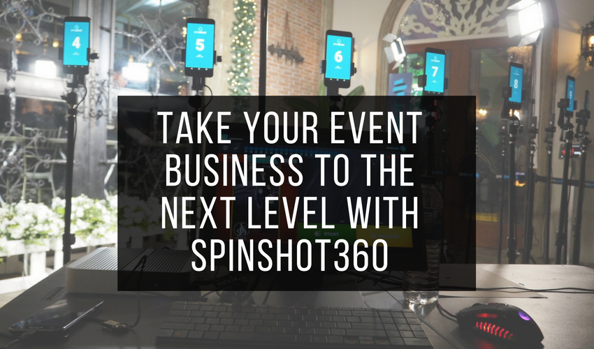 Take Your Event Business To The Next Level With SPINSHOT360